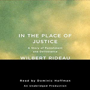 In the Place of Justice: A Story of Punishment and Deliverance | [Wilbert Rideau]