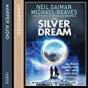 The Silver Dream Audiobook by Neil Gaiman, Michael Reaves Narrated by Alexander Cendese