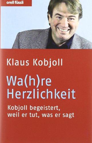 Kobjoll Klaus, Wa(h)re Herzlichkeit.