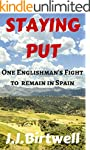 Staying Put: One Englishman's Fight t...