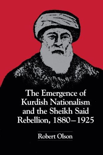 The Emergence of Kurdish Nationalism and the Sheikh Said Rebellion, 1880-1925