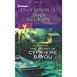 The Secret of Cypriere Bayou (Harlequin Intrigue)