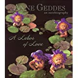 A Labor of Love: An Autobiography ~ Anne Geddes