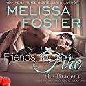 Friendship on Fire: Love in Bloom, Book 6 Audiobook by Melissa Foster Narrated by B. J. Harrison