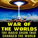 War of the Worlds: The Radio Show that Changed the World  by H. G. Wells, Howard Koch (adaptation) Narrated by Carl Phillips, Orson Welles