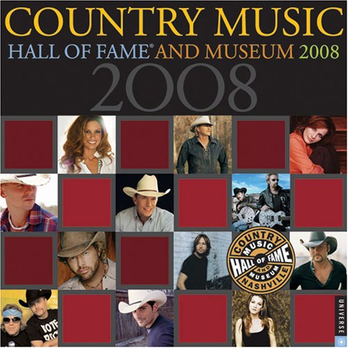 Country Music Hall of Fame and Museum: 2008 Wall Calendar