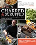 Charred & Scruffed: Bold New Techniqu...