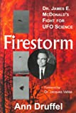 Ann Druffel Firestorm: Dr. James E. Mcdonald's Fight for UFO Science