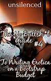 img - for The No Bullsh*t Guide To Writing Erotica on a Bootstrap Budget (Write Erotica for Money) book / textbook / text book