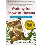 img - for [(Waiting for Snow in Havana )] [Author: Carlos M. N. Eire] [Mar-2004] book / textbook / text book