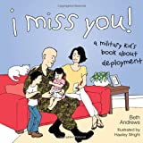 I Miss You!: A Military Kids Book About Deployment
