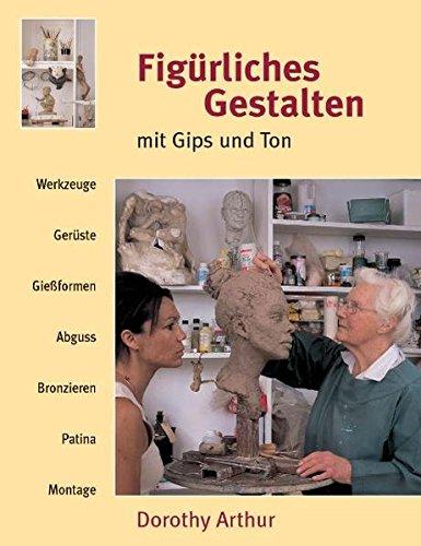 figurliches-gestalten-mit-gips-und-ton-werkzeuge-geruste-giessformen-abguss-bronzieren-patina-montag