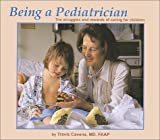 img - for Being a Pediatrician by Cavens, Travis R. (2000) Hardcover book / textbook / text book