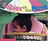 Babies On The Move (Emergent Readers) (0439045568) by Canizares, Susan