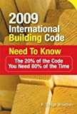 img - for 2009 International Building Code Need to Know: The 20% of the Code You Need 80% of the Time book / textbook / text book