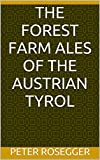 The Forest Farm ales of the Austrian Tyrol