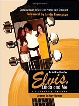 Elvis, Linda & Me: Collector's Edition: Jeanne Lemay Dumas, Jim Cox