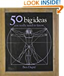 50 Big Ideas You Really Need to Know...