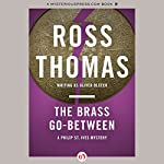 The Brass Go-Between | Ross Thomas