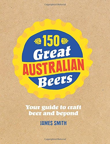 Download 150 great australian beers your guide to craft for Guide to craft beer