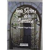 Guia secreta de Barcelona y su provincia (Abadir)
