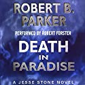 Death in Paradise: A Jesse Stone Novel Audiobook by Robert B. Parker Narrated by Robert Forster