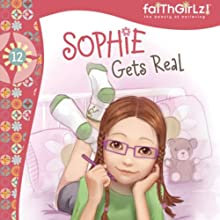 Sophie Gets Real (       UNABRIDGED) by Nancy Rue Narrated by Judy Young