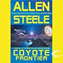Coyote Frontier: A Novel of Interstellar Exploration Audiobook by Allen Steele Narrated by Peter Ganim, Allen Steele