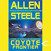 Coyote Frontier: A Novel of Interstellar Exploration | [Allen Steele]