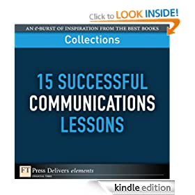 15 Successful Communications Lessons (Collection) (FT Press Delivers Collections)