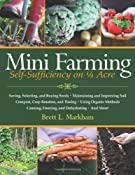 Amazon.com: Mini Farming: Self-Sufficiency on 1/4 Acre (9781602399846): Brett L. Markham