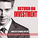 Return on Investment Audiobook by Aleksandr Voinov Narrated by Alexander Masters