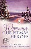 Wyoming Christmas Heroes: A Doctor St Nick/Rescuing Christmas/Jolly Holiday/Jack Santa (Inspirational Christmas Romance Collection) (1602601178) by Jeanie Smith Cash