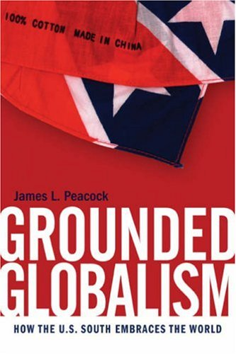 Grounded Globalism: How the U.S. South Embraces the World (The New Southern Studies Ser.)