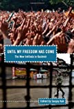 Until My Freedom Has Come Sanjay Kak