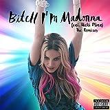 Bitch I'm Madonna (The Remixes) [Explicit]
