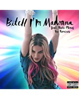 Bitch I'm Madonna (The Remixes) [Explicit]