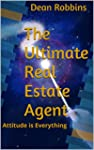 The Ultimate Real Estate Agent: Attit...