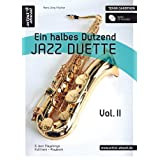 "Ein halbes Dutzend Jazz Duette - Vol.2 - Tenorsaxophon: 6 Jazz Playalongs, Fulltrack + Playback (inkl. Audio-CD)von ""Hans-J�rg Fischer"""