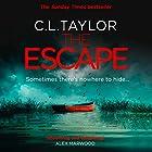 The Escape Hörbuch von C. L. Taylor Gesprochen von: Katie Scarfe
