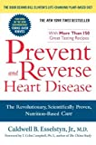 Prevent and Reverse Heart Disease: The Revolutionary. Scientifically Proven. Nutrition-Based Cure by Caldwell B. Esselstyn ( 2008 ) Paperback