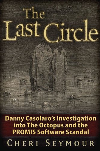 Sale alerts for Trine Day The Last Circle: Danny Casolaro's Investigation into the Octopus and the PROMIS Software Scandal - Covvet