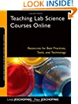 Teaching Lab Science Courses Online:...