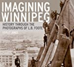 Imagining Winnipeg: History through t...