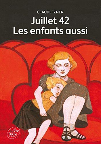Juillet 1942 - Les enfants aussi (Livre de Poche Jeunesse)