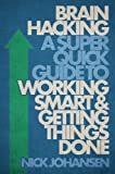 img - for Brain Hacking: The Super Quick Guide to Working Smart & Getting Things Done book / textbook / text book