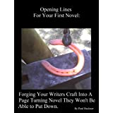 Opening Lines For Your First Novel: Forging Your Writers Craft Into A Page Turning Novel They Won't Be Able to Put Down