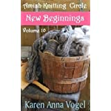 Amish Knitting Circle-Volume 10- New Beginnings