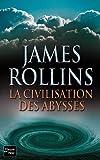 echange, troc James Rollins - La civilisation des abysses