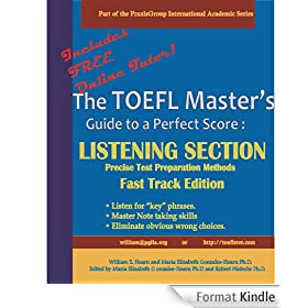 The TOEFL Master's Guide: Listening Section Precise Test Preparation Methods: Fast Track Edition (PraxisGroup International Language Academic Series) (English Edition)